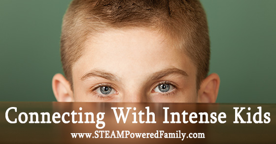 Connecting With Intense Kids – for parents and educators