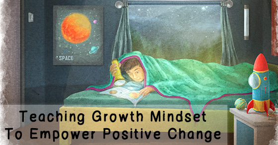 Teaching Growth Mindset To Empower Positive Change