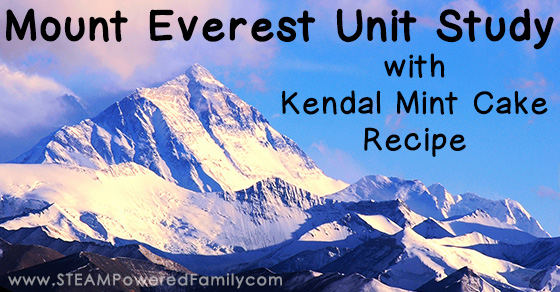 Mount Everest Unit Study with Kendal Mint Cake recipe so you can snack just like Sir Edmund Hillary did when he reached the summit in 1953.