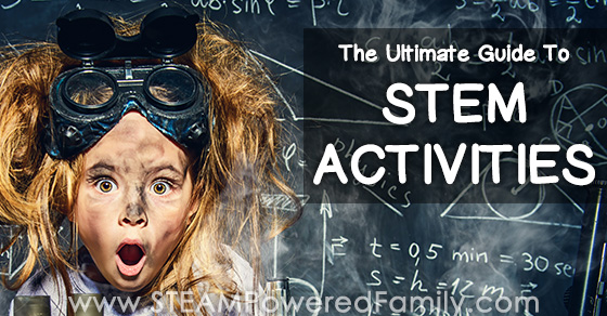The ultimate guide to STEM activities for educators and parents