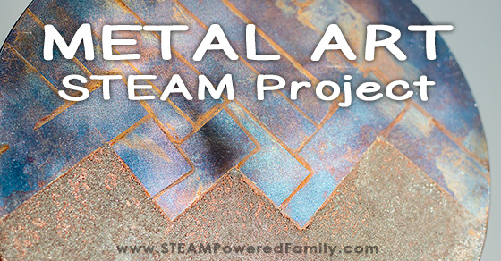 Metal Art STEAM Project – Science + Metal = Art!