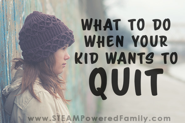 """I quit!"" It's a phrase every parent dreads hearing, and how you respond can change the way your child approaches problems in the future. Here are tips on what to do when your kid wants to quit. Ensuring they will grow and learn from the experience, to become competent, confident adults."
