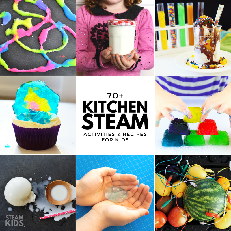 Over 70 STEAM Kitchen activities and recipes for kids