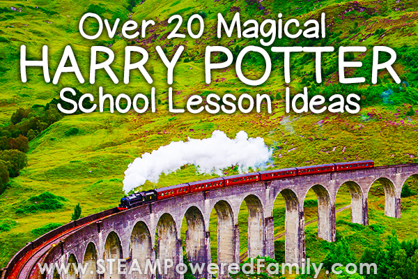 Over 20 Magical Harry Potter School Lesson Ideas