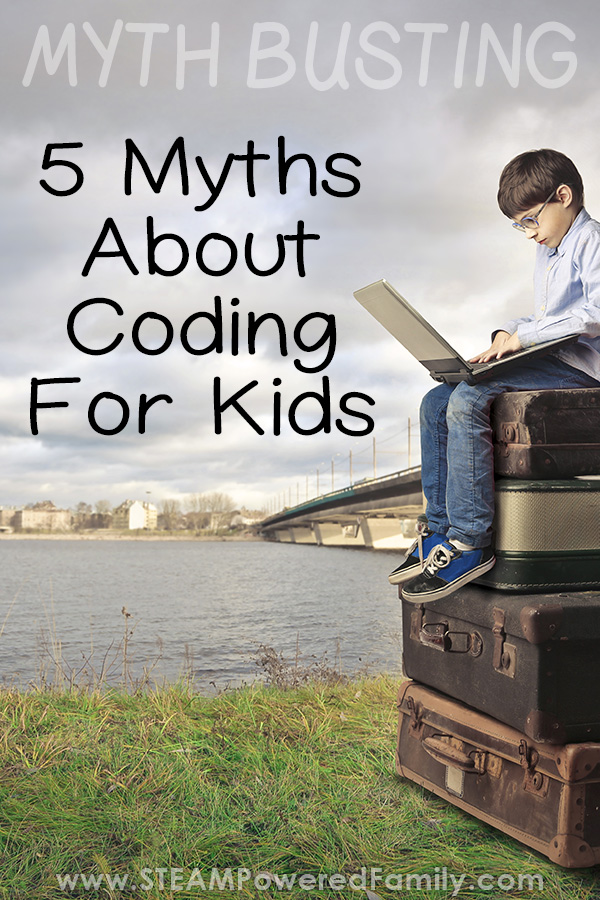Myth busting 5 common myths and misconceptions about coding for kids