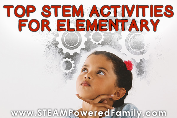 Top STEM Activities for Elementary classrooms and lessons