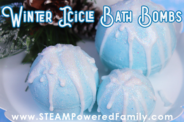 Winter Storm Icicle Bath Bombs – A Winter STEAM Activity