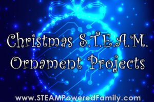 STEAM Christmas Ornament Projects