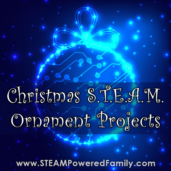 Homemade Christmas ornaments with STEAM lessons for kids