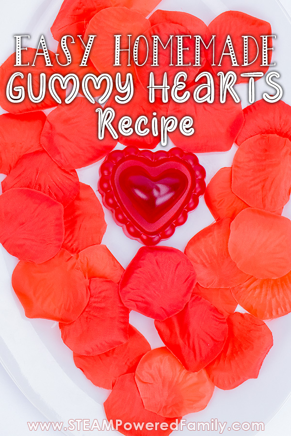 Easy homemade heart gummies and science lesson for Valentine's Day