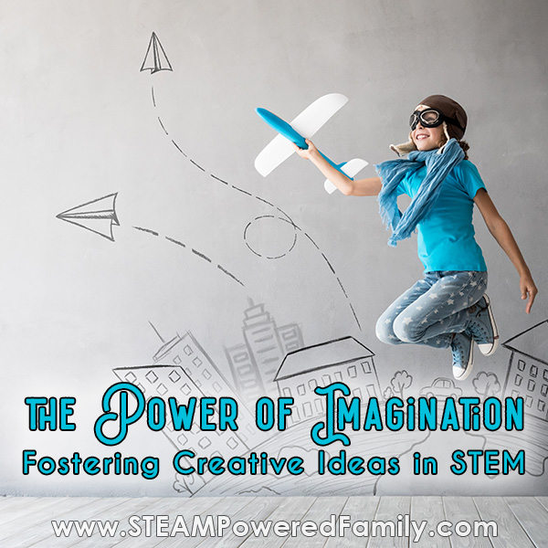 The Power Of Imagination Fostering Creative Ideas In Stem