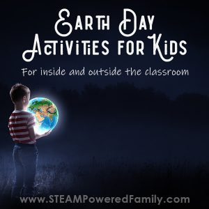 Earth Day Activities For Kids in Elementary and Middle School