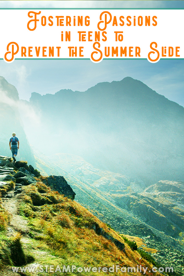 A teen is hiking in the mountains and is approaching a cliff, looking at majestic mountains in the sun. Overlay text says Fostering Passions to Prevent the Summer Slide in Teens