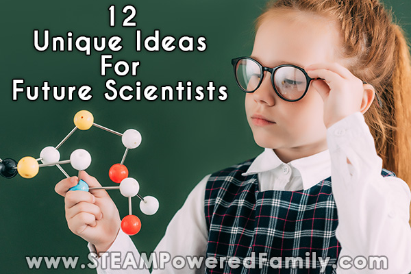 12 Unique Things Your Future Scientist Needs in Their Life