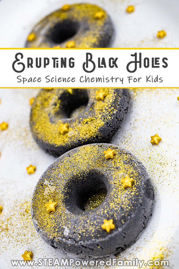 Black donut shaped black holes with gold glitter and stars sprinkled on top sit on a white background. Overlay text says Erupting Black Holes Space Science Chemistry for Kids