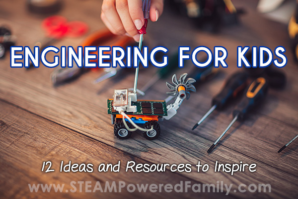 Engineering for kids 12 resources and ideas for the classroom or home