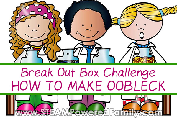 How To Make Oobleck – Break Out Boxes Challenge