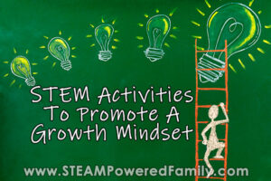 STEM Activities that promote and teach a growth mindset to students