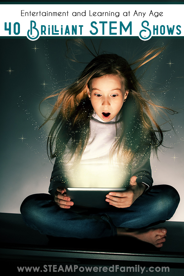 Girl blown away by something she is watching on a tablet Text says Education and Learning for all ages 40 Brilliant STEM Shows and Educational Videos