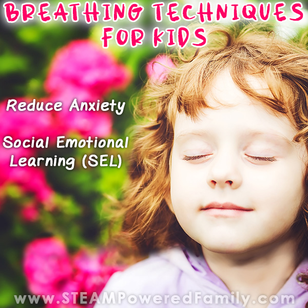 Breathing Techniques for Kids to combat anxiety