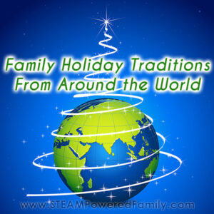 Holiday Traditions for Families from Around the World
